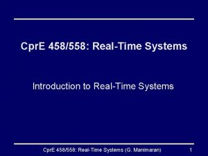 Cpr E 458558 RealTime Systems Introduction to RealTime