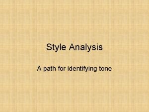Style Analysis A path for identifying tone TONE