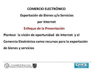 COMERCIO ELECTRNICO Exportacin de Bienes yo Servicios por