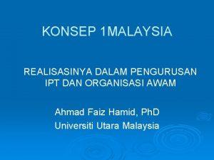 KONSEP 1 MALAYSIA REALISASINYA DALAM PENGURUSAN IPT DAN