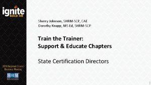 Sherry Johnson SHRMSCP CAE Dorothy Knapp MS Ed