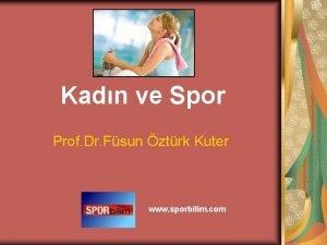 Kadn ve Spor Prof Dr Fsun ztrk Kuter