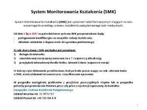 System Monitorowania Ksztacenia SMK System Monitorowanie Ksztacenia SMK