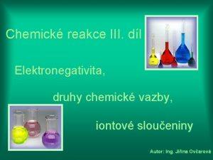 Chemick reakce III dl Elektronegativita druhy chemick vazby
