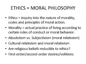 ETHICS MORAL PHILOSOPHY Ethics inquiry into the nature