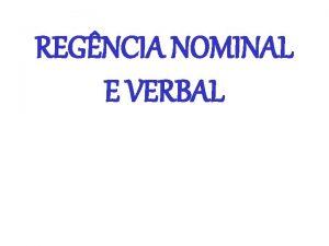 REGNCIA NOMINAL E VERBAL REGNCIA A sintaxe de