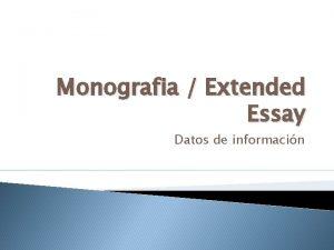 Monografia Extended Essay Datos de informacin Algunos datos