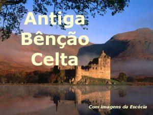 Antiga Bno Celta Com imagens da Esccia Que