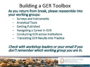 Building a GER Toolbox As you return from