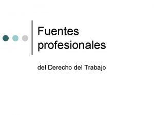 Fuentes profesionales del Derecho del Trabajo Esquema Contrato