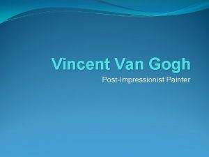 Vincent Van Gogh PostImpressionist Painter Biography Vincent Van