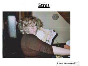 Stres Andrea Jemenov 2012 Stres stav kdy je