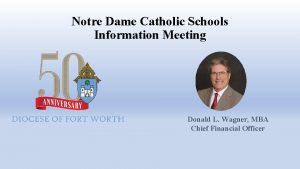 Notre Dame Catholic Schools Information Meeting Donald L