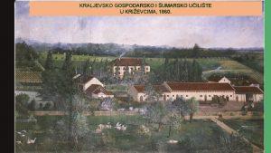 KRALJEVSKO GOSPODARSKO I UMARSKO UILITE U KRIEVCIMA 1860