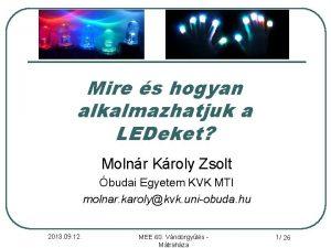 Mire s hogyan alkalmazhatjuk a LEDeket Molnr Kroly