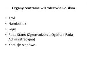 Organy centralne w Krlestwie Polskim Krl Namiestnik Sejm