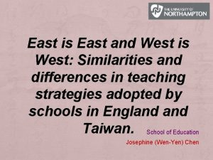 East is East and West is West Similarities