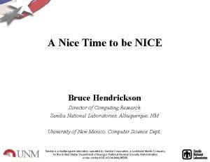 A Nice Time to be NICE Bruce Hendrickson