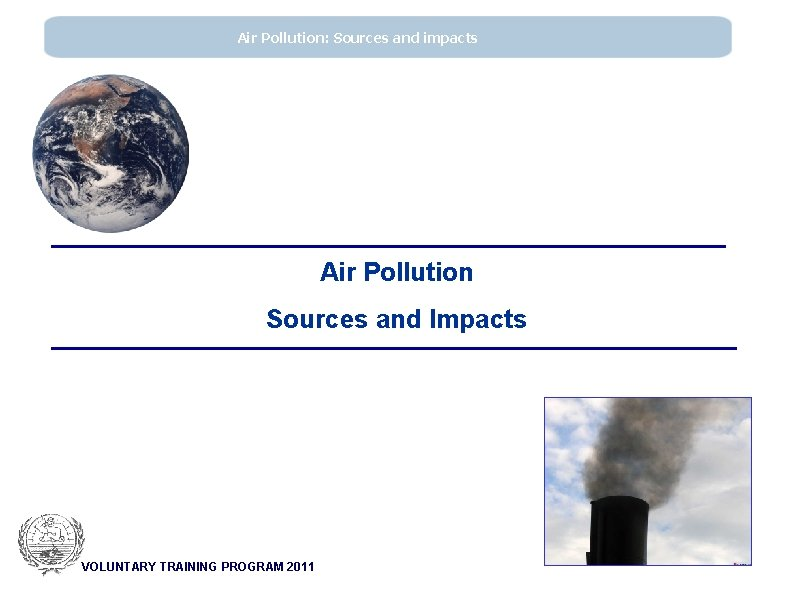 Air Pollution Sources and impacts Air Pollution Sources
