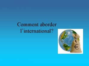 Comment aborder linternational Les tapes indispensables 1 Analyse