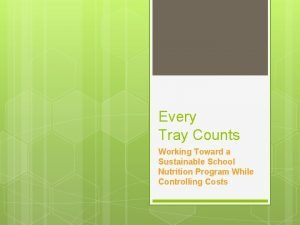 Every Tray Counts Working Toward a Sustainable School