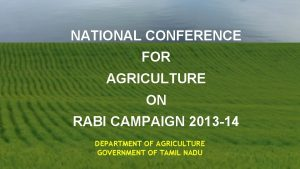 NATIONAL CONFERENCE FOR AGRICULTURE ON RABI CAMPAIGN 2013