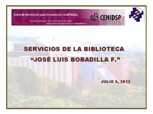 SERVICIOS DE LA BIBLIOTECA JOS LUIS BOBADILLA F