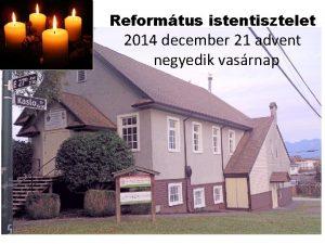 Reformtus istentisztelet 2014 december 21 advent negyedik vasrnap