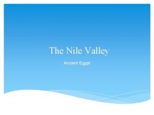 The Nile Valley Ancient Egypt Settling the Nile