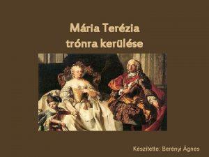 Mria Terzia trnra kerlse Ksztette Bernyi gnes Mria