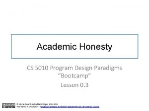 Academic Honesty CS 5010 Program Design Paradigms Bootcamp