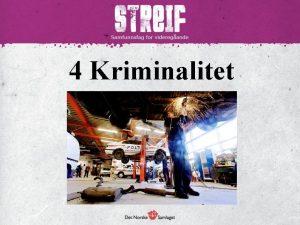 4 Kriminalitet Kva er kriminalitet Handlingar i strid