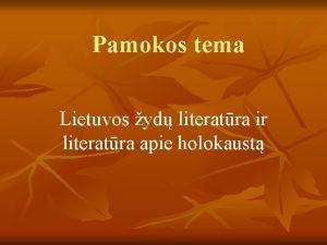 Pamokos tema Lietuvos yd literatra ir literatra apie