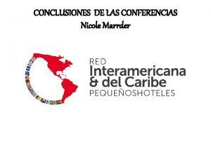 CONCLUSIONES DE LAS CONFERENCIAS Nicole Marrder INAUGURACIN Nicole