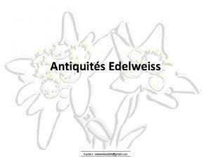 Antiquits Edelweiss Contact edelweiss 1858gmail com Antiquits Edelweiss