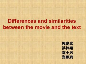 Differences and similarities between the movie and the