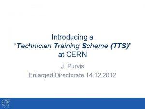 Introducing a Technician Training Scheme TTS at CERN