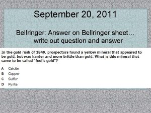 September 20 2011 Bellringer Answer on Bellringer sheet