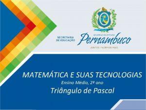 Matemtica 2 ano Tringulo de Pascal MATEMTICA E