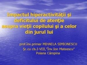 Impactul hiperactivitii i deficitului de atenie asupra vieii