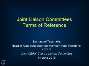 Joint Liaison Committees Terms of Reference Emmanuel Tsesmelis