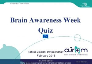 Brain Awareness Week Quiz National University of Ireland