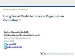 Collaboration and Social Media Using Social Media to