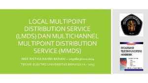 LOCAL MULTIPOINT DISTRIBUTION SERVICE LMDS DAN MULTICHANNEL MULTIPOINT