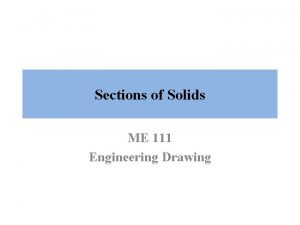 Sections of Solids ME 111 Engineering Drawing Sectional