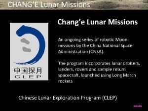 CHANGE Lunar Missions Change Lunar Missions An ongoing