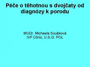 Pe o thotnou s dvojaty od diagnzy k