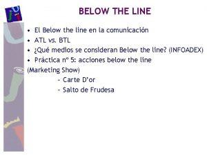 BELOW THE LINE El Below the line en
