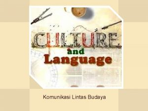 Komunikasi Lintas Budaya Bahasa sistem simbol Bahasa medium