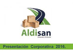 Presentacin Corporativa 2016 AGENDA Quines somos Segmentos Servicios
